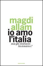 Magdi Allam - Io amo l'Italia, ma gli italiani la amano? (copertina)