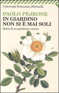 Paolo Pejrone - In giardino non si è mai soli (copertina)