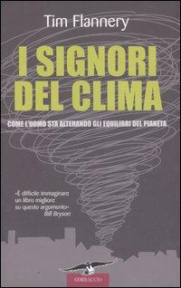 Tim Flannery - I Signori del Clima (Corbaccio, 2006) - copertina