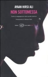 Ayaan Hirsi Ali - Non sottomessa (copertina)