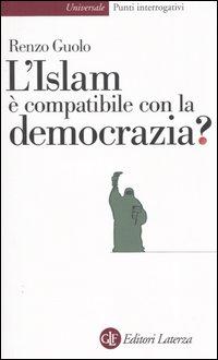 Guolo Renzo - L'Islam è compatibile con la democrazia?