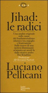 """Copertina di """"Jihad:le radici"""" di Luciano Pellicani"""