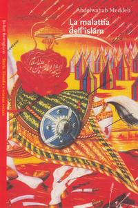 Abdelwahab Meddeb - La malattia dell'Islam