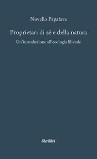 Novello Papafava - Proprietari di sé e della natura