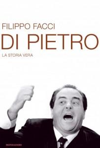 Filippo Facci - Di Pietro, la storia vera (copertina)