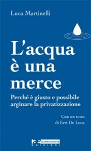 Luca Martinelli - L'acqua è una merce (copertina)